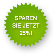 Sparen Sie jetzt 25 Prozent!